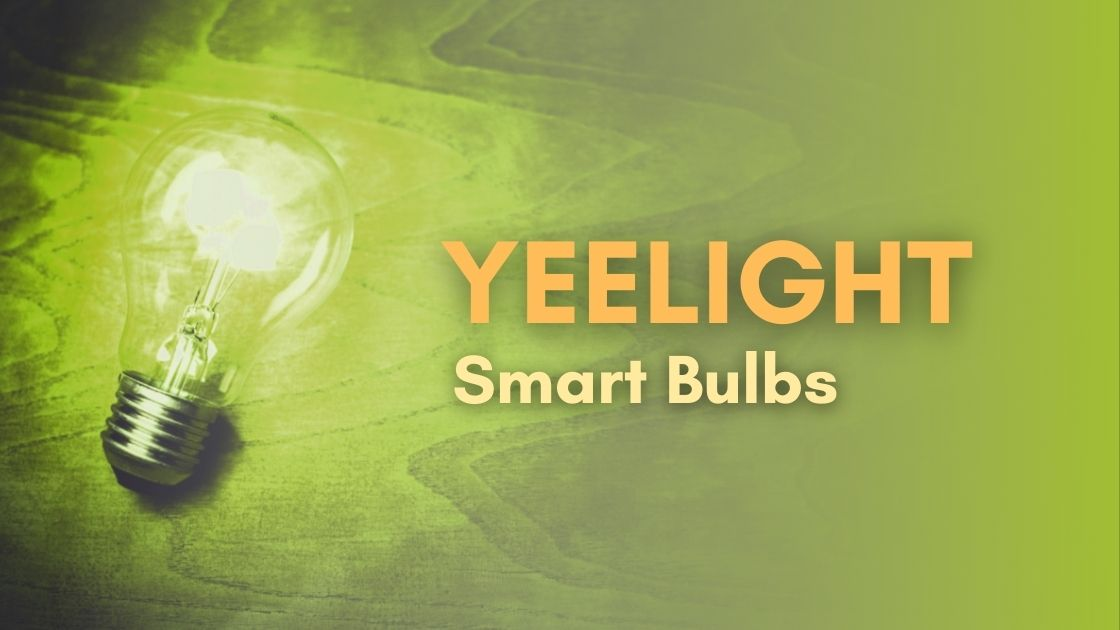 Yeelight Smart Bulbs