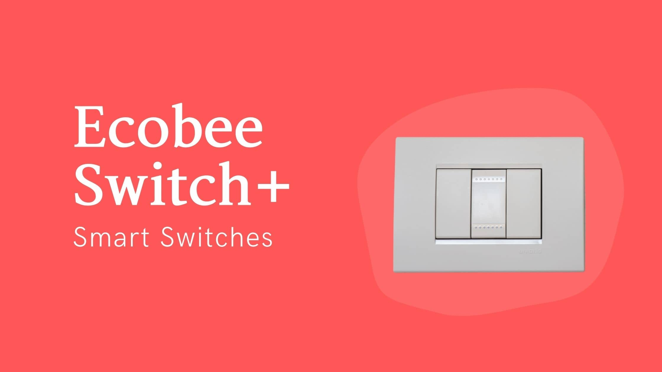Ecobee Switch+ Smart Switch