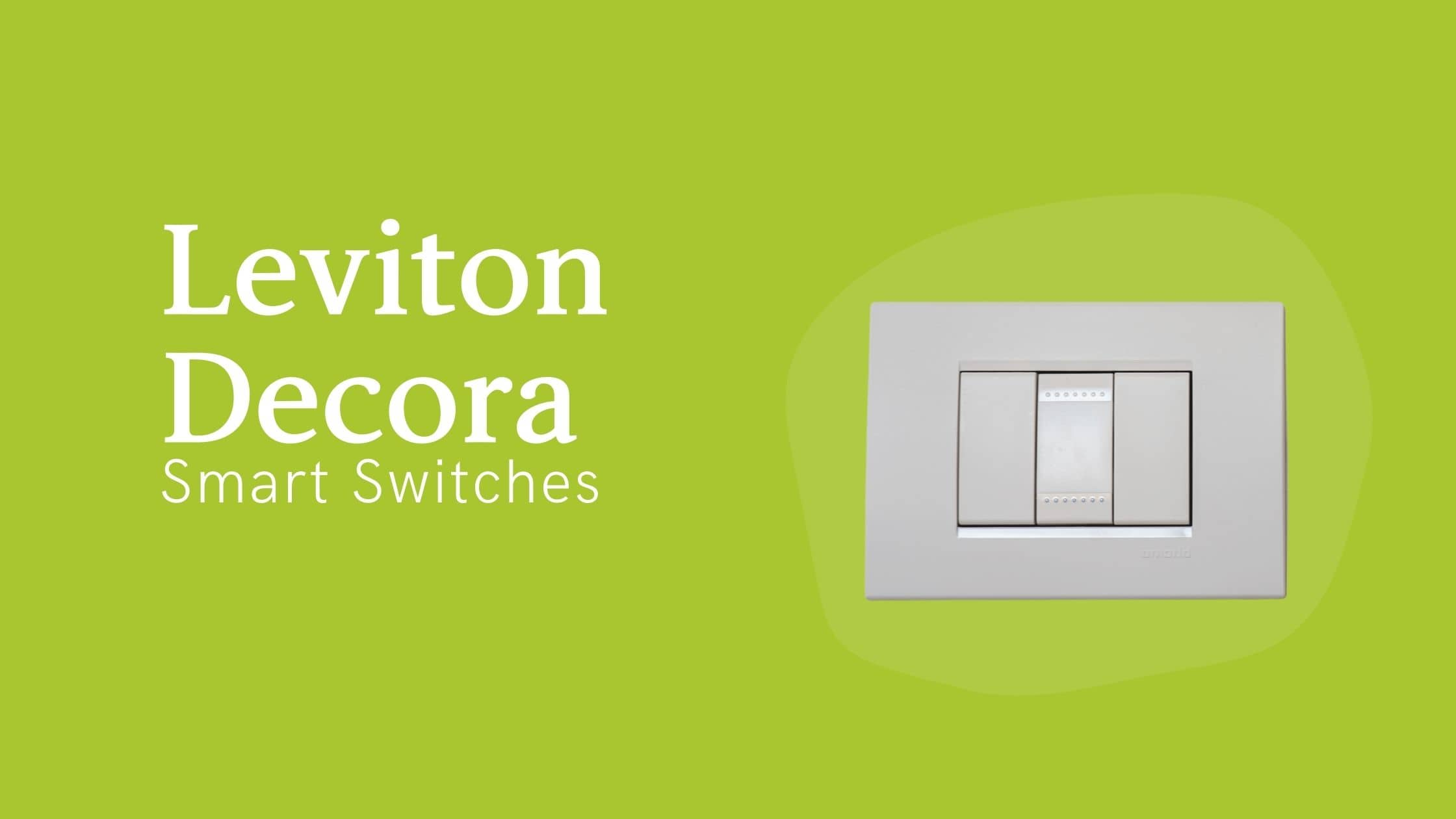 Leviton Decora Smart Switches