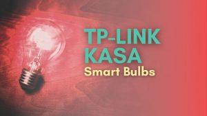 TP-Link Kasa Smart Bulbs