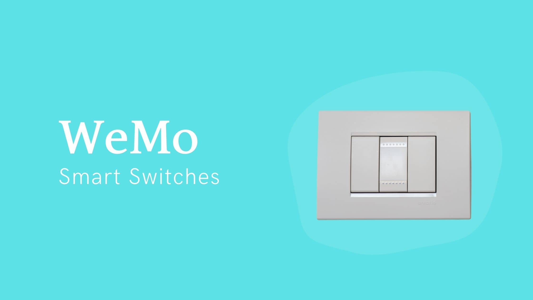 WeMo Smart Switches