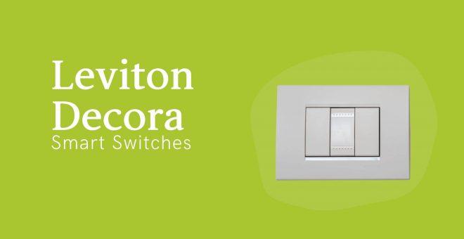 Leviton Decora Smart Switches