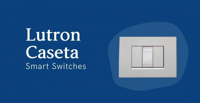 Lutron Caseta Smart Switches