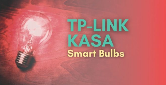TP-Link Kasa Smart Bulbs