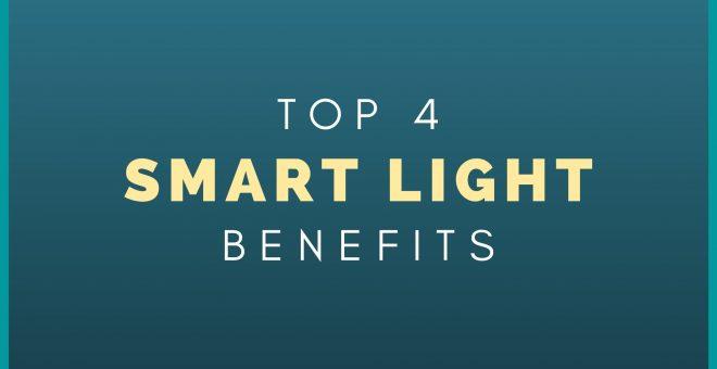 Top 4 Smart Light Benefits
