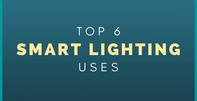 Top 6 Smart Lighting Uses